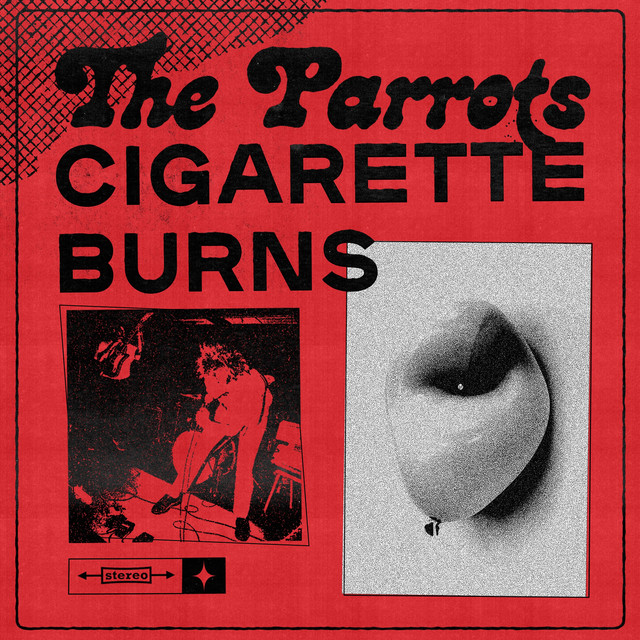 The Parrots - Cigarette Burns